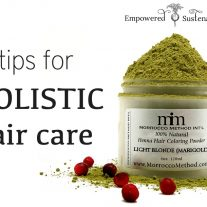 Honor the cycles of your hair and scalp by practicing holistic hair care.