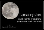 Lunaception: Benefits of Aligning Your Cycles with the Moon