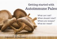Autoimmune Paleo: How to get started