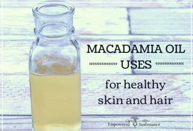 macadamia oil uses for healthy skin and hair