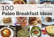 100 Paleo Breakfast Ideas – Something for everyone!