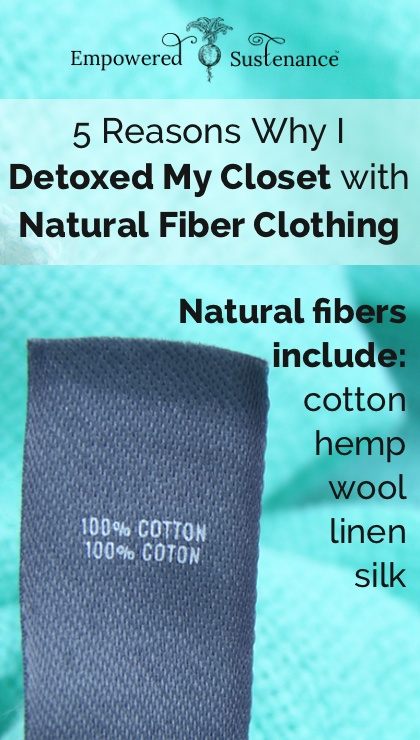 why I detoxed my closet with natural fiber clothing