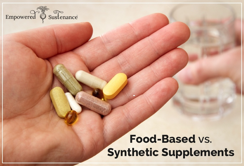 synthetic supplements vs. food-based supplements