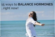 15 Ways to Balance Hormones Right Now