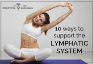 10 Ways to Support the Lymphatic System