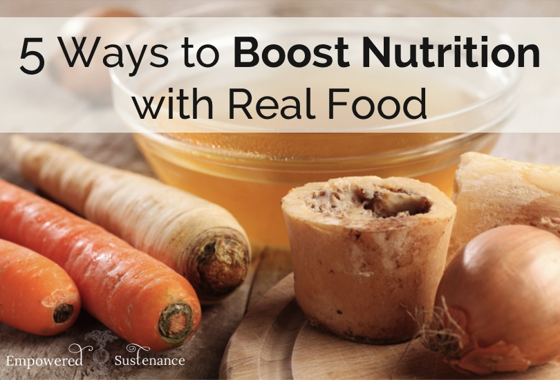 5 ways to increase nutrition with real food
