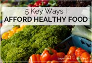 5 Ways I Afford Healthy Food