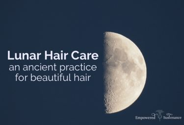 lunar hair care: an ancient technique for optimizing hair health and growth