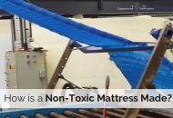 How is a Non-Toxic Mattress Made? (Video)