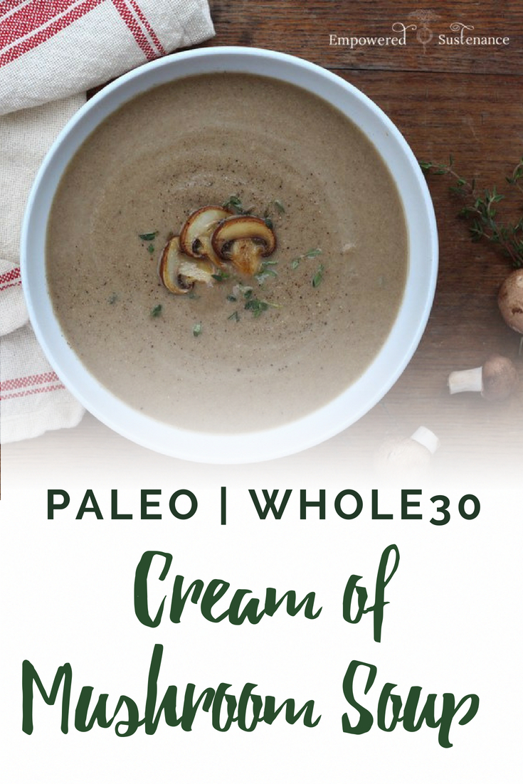 Just say no to MSG, BPA and the other artificial ingredients in the canned stuff. This paleo cream of mushroom soup recipe uses real food ingredients. Paleo recipes are gluten-free, grain-free, refined sugar free, and dairy free to reduce inflammation and improve wellbeing. #healthy #glutenfree #paleodiet #paleorecipe #primal #whole30 #dairyfree #eggfree #sugarfree #nutfree