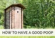 5 Natural Constipation Remedies for a Good Poop