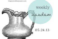 Weekly Wisdom: May 24