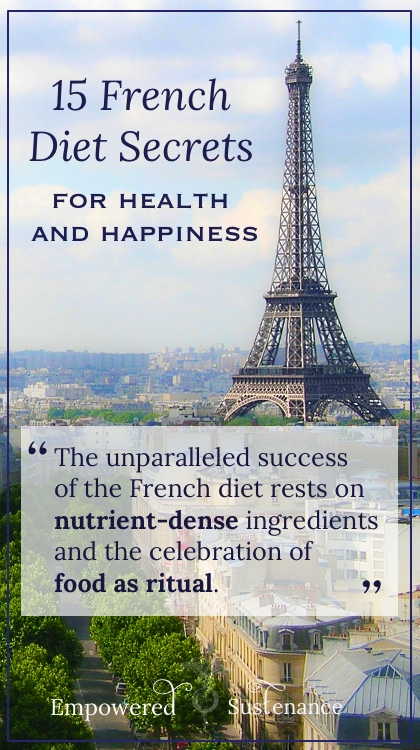 15 French Diet Secrets to steal from the French to be healthy and happy!
