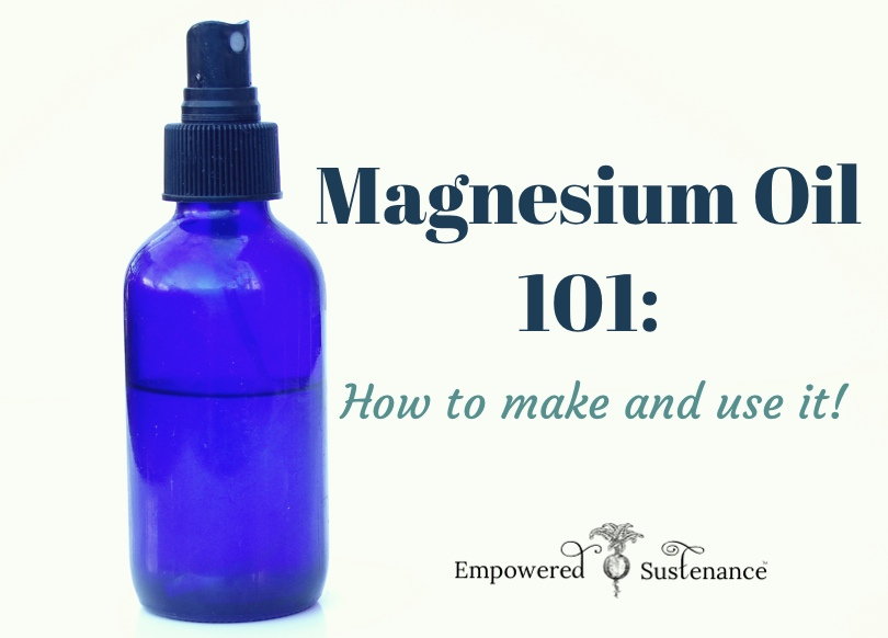 Magnesium oil 101 - how to make it and tips for applying and using it.