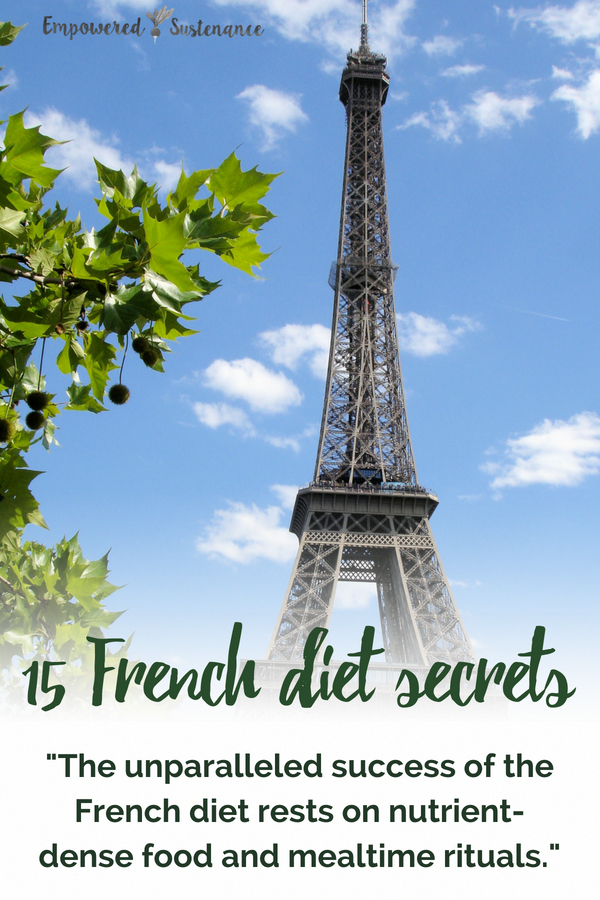 Utilize these 15 essential French Diet Secrets that help make the French healthy and happy. #health #french #cleaneating