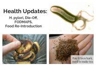 Health Updates: H. Pylori, FODMAP intolerance, Die Off