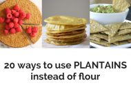 20 Ways to Use Plantains Instead of Flour