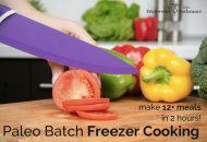 Paleo Batch Cooking {Freezer Edition} – make 12+ meals in 2 hours!