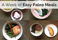 A Week of Easy Paleo Meal Ideas (i.e. what do I eat?)