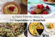15 Paleo-Friendly Ways to Eat Vegetables for Breakfast