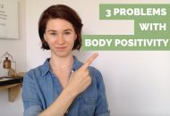 3 Problems with Body Positivity